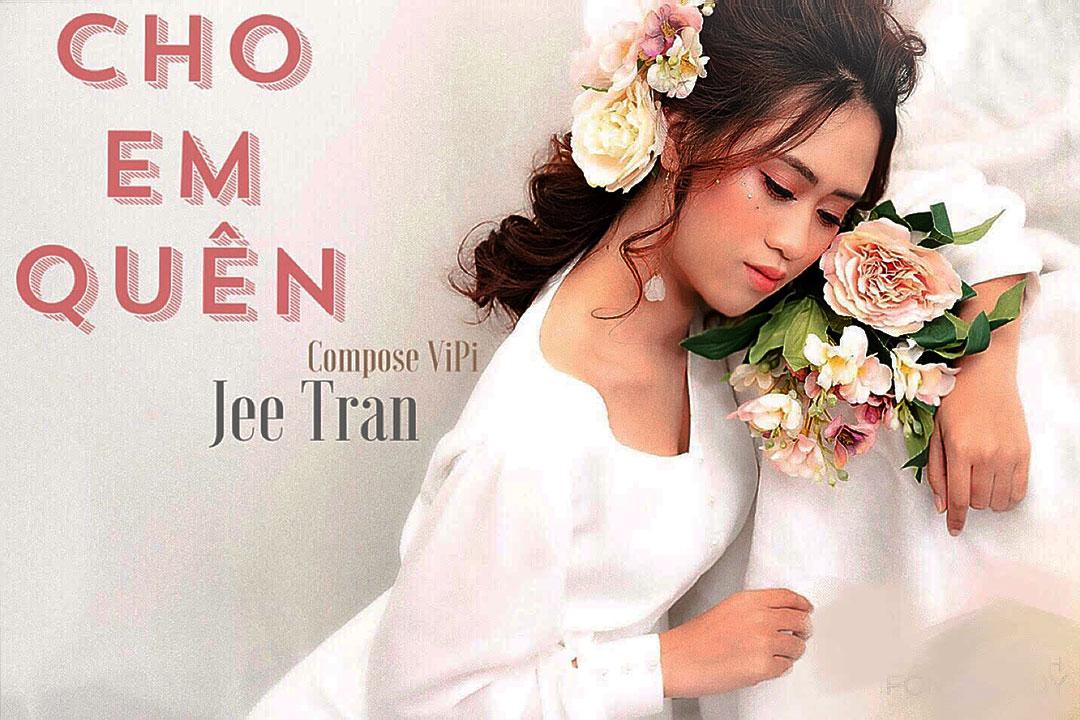 Jee Trần sắp ra mắt MV Cho Em Quên